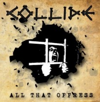 Collide – All That Oppress